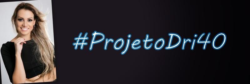 Projeto Dri 40