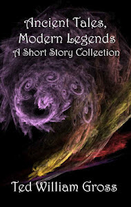 Ancient Tales, Modern Legends - Short Story Collection