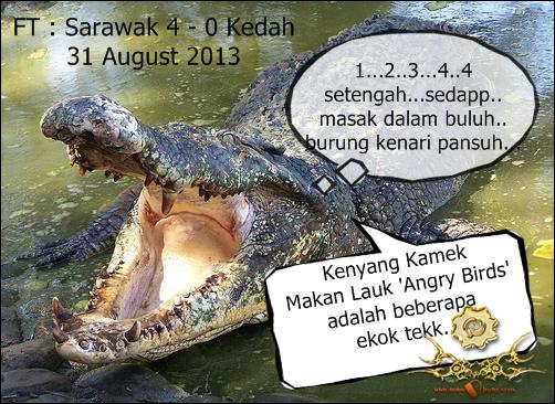 Perlawanan Piala Malaysia , Sarawak 4 vs 0 Kedah . 31 August 2013