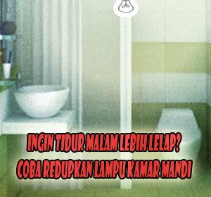 Ingin Tidur Malam Lebih Lelap? Coba Redupkan Lampu Kamar Mandi