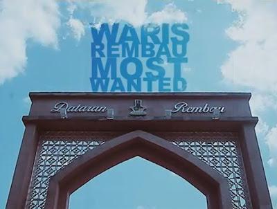 W.A.R.I.S - Rembau Most Wanted Lirik dan Video