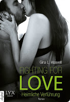 http://www.amazon.de/Fighting-Love-Verf%C3%BChrung-Gina-Maxwell-ebook/dp/B00L1RD2LU/ref=sr_1_2?s=books&ie=UTF8&qid=1436994397&sr=1-2&keywords=gina+l+maxwell
