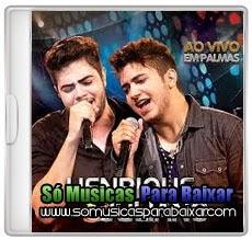 musicas+para+baixar CD Henrique e Juliano – Ao Vivo em Palmas (2014)