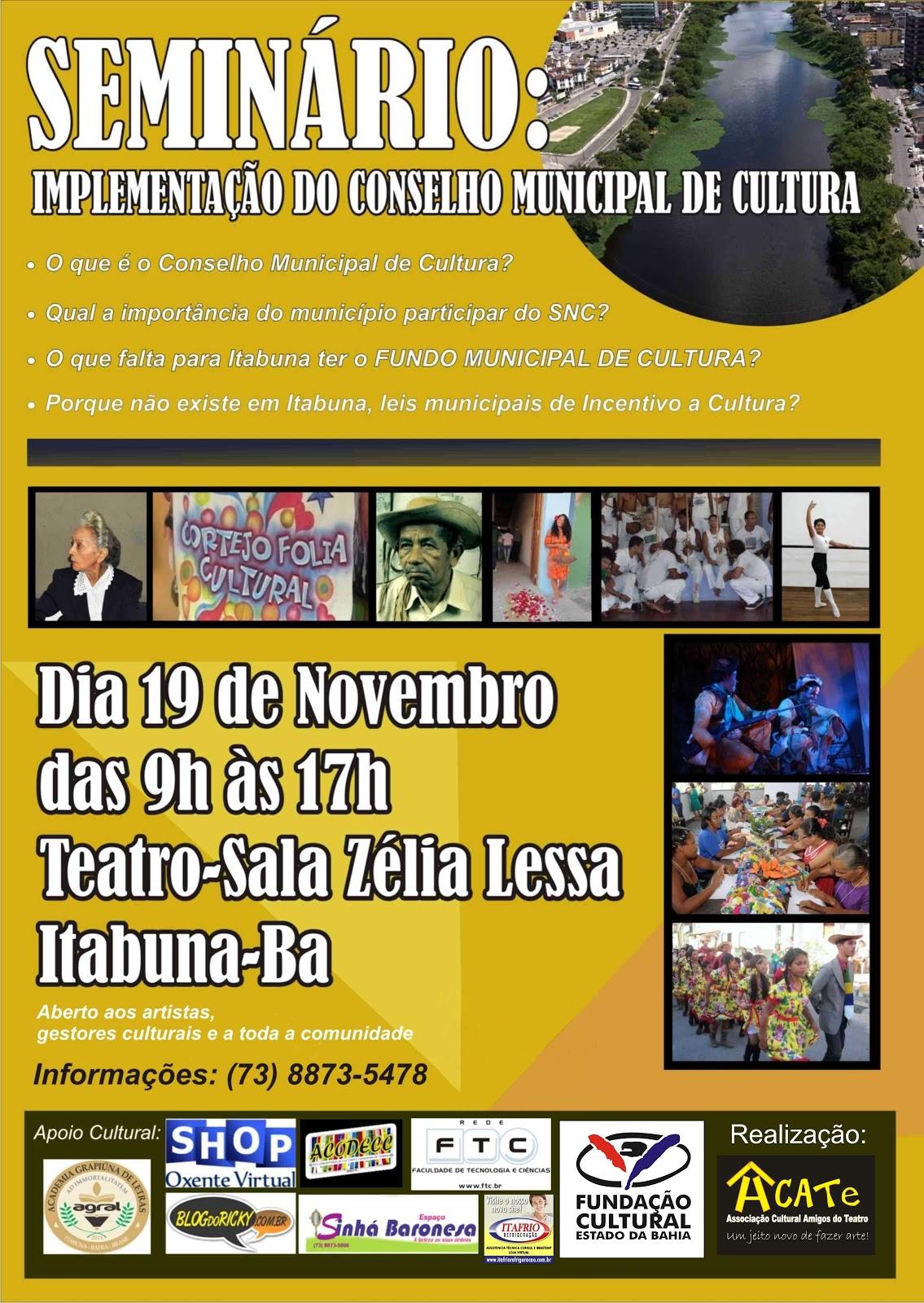 http://2.bp.blogspot.com/-zkx5clKxhYM/UJ-qRXsyt1I/AAAAAAAAI4A/CC01Uo34CH8/s1600/Cartaz+do+Semin%C3%A1rio+de+Implementa%C3%A7%C3%A3o+do+Conselho+Municipal+de+Cultura+de+Itabuna.jpg