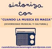 Cuando La Musica es Magia