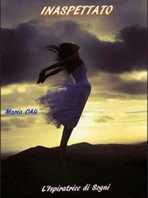 """INASPETTATO """" A MIA FIGLIA"""", Maya Cau"""