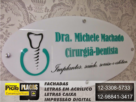 PLACAS EM ACRÍLICO, LETRAS EM RECORTE A LASER DR. MICHELE ODONTOLOGIA SÃO JOSÉ DOS CAMPOS-SÃO PAULO