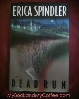 The Book Reviewer is IN: Dead Run by Erica Spindler