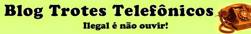 Blog Trotes Telefônicos