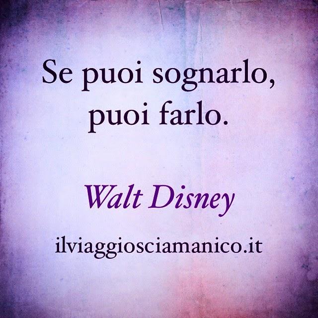 Il Viaggio Sciamanico Pratiche Spirituali Frase Bella Walt Disney