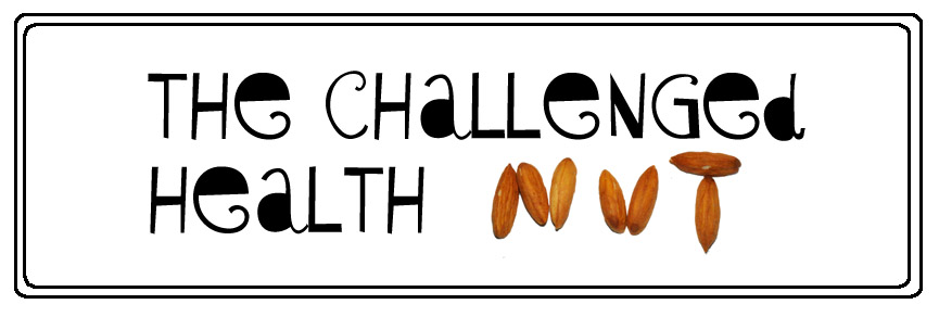 The Challenged Health Nut
