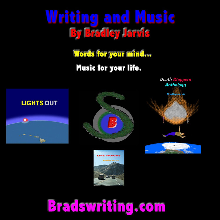 For more of Brad's writing, along with other creations, see Bradswriting.com.