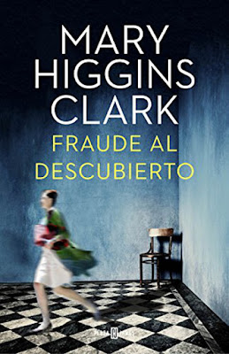 LIBRO - Fraude Al Descubierto Mary Higgins Clark (Plaza & Janes - 14 Enero 2016) NOVELA NEGRA | Edición papel & digital ebook kindle Comprar en Amazon España