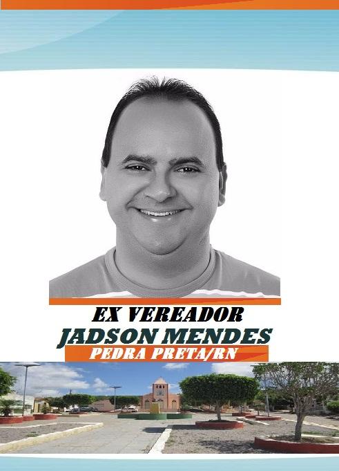 EX VEREADOR JADSON MENDES PEDRA PRETA RN
