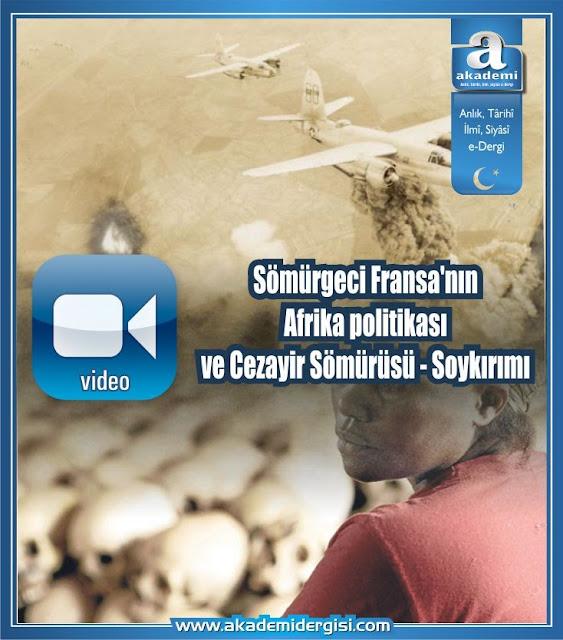 -Video- Sömürgeci Fransa'nın Afrika politikası ve Cezayir Sömürüsü - Soykırımı