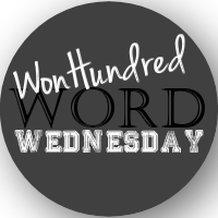 WonHundred Word Wednesday Blogger