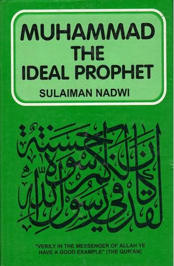 Muhammad (Sallallahu Alaihi Wasallam) The Ideal Prophet