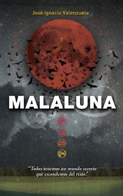 LIBRO - Malaluna  Serie: Precuela Trilogía del Malamor José Ignacio Valenzuela (Alfaguara - 13 noviembre 2015 NOVELA JUVENIL | Edición papel & digital ebook kindle Comprar en Amazon España