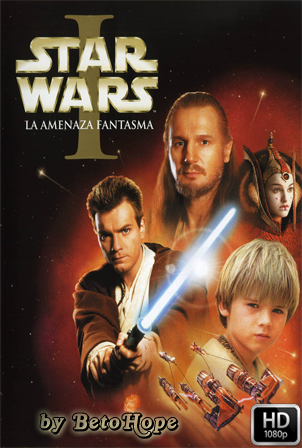 Star Wars Episodio 1: La Amenaza Fantasma [1080p] [Latino-Ingles] [MEGA]