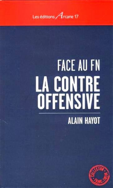 "livre FN ""La contre-offensive"" éditions Arcane 17"