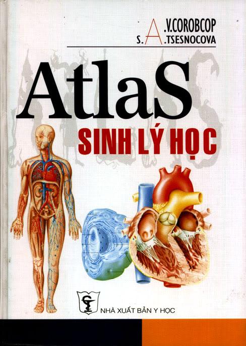 Atlas Sinh Lý Học [Sách dịch] Nơi Xuất Bản  : Nxb Y học Dịch giả: PGS. TS Lê Văn Tề Ngày xuất bản: 2003. Số trang : 354