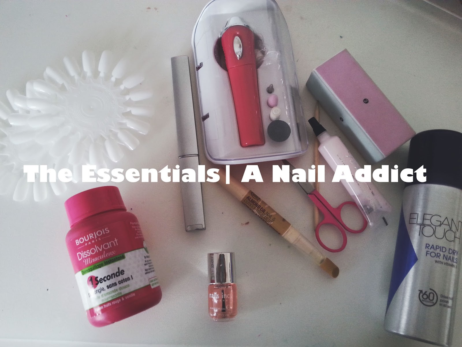 The Essentials|| A Nail Addict