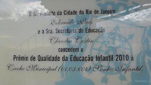 NOSSA CRECHE GANHOU O PRÊMIO ANUAL DE QUALIDADE NA EDUCAÇÃO - 2010 SME/ PCRJ
