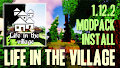 HOW TO INSTALL<br>Life in the village Modpack [<b>1.12.2</b>]<br>▽