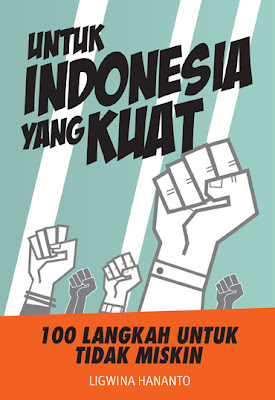 Untuk Indonesia yang Kuat by Ligwina Hananto