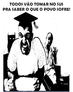 TODOS VÃO TOMAR NO SUS