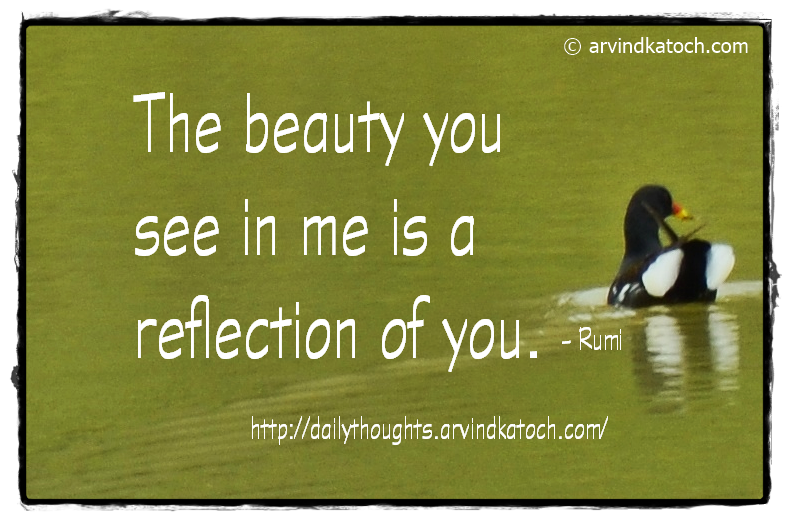 Daily Thought, Rumi, Beauty, Reflection,