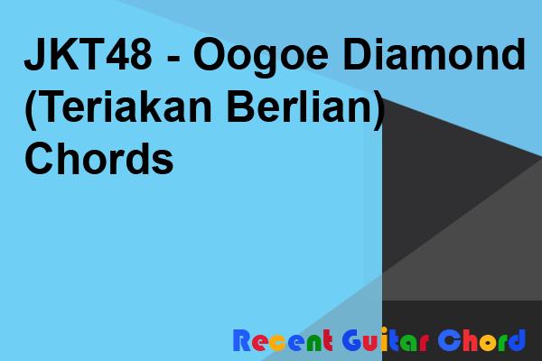 JKT48 - Oogoe Diamond (Teriakan Berlian) Chords