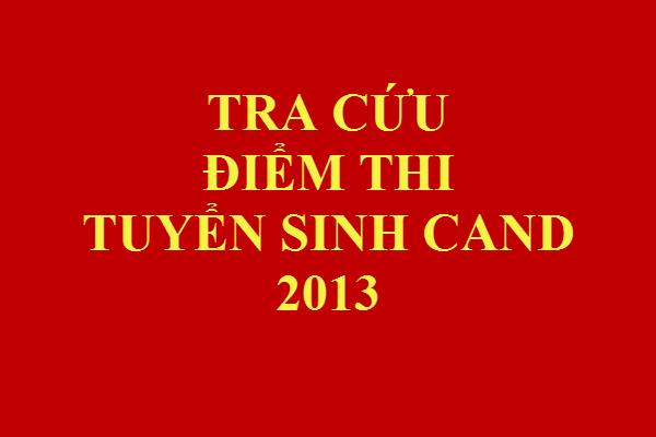 Tra cuu diem thi truong CAND 2013