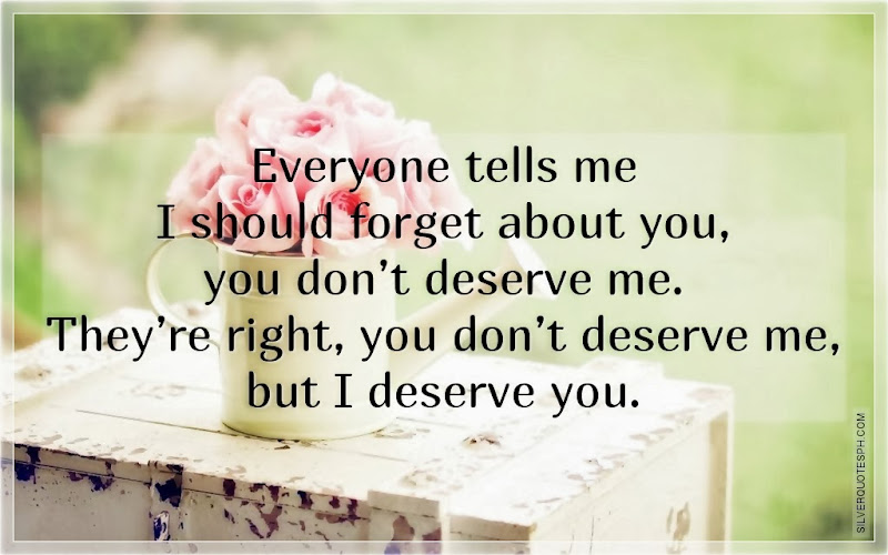 Everyone Tells Me I Should Forget About You, Picture Quotes, Love Quotes, Sad Quotes, Sweet Quotes, Birthday Quotes, Friendship Quotes, Inspirational Quotes, Tagalog Quotes