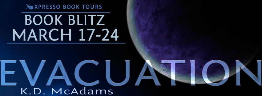 Book Blitz: Evacuation By K.D. McAdams