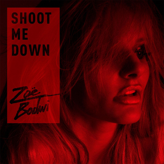 Zoe Badwi Shoot Me Down
