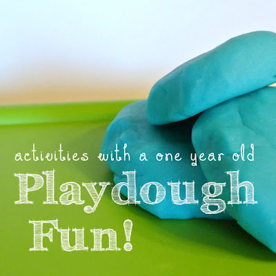 Activities with a One Year Old: Playdough Fun!