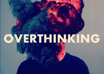 Over thinking Quotes and Sayings
