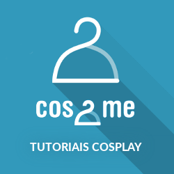 Cos2me - Processos e Tutoriais Cosplay
