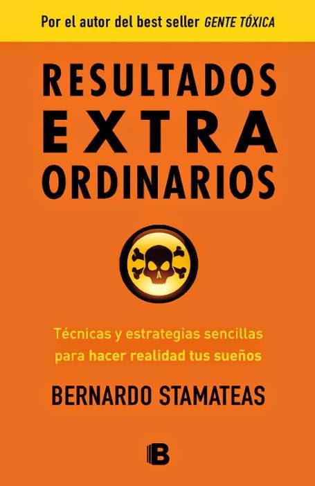 LIBRO - Resultados Extraordinarios  Bernardo Stamateas (Ediciones B, 7 Mayo 2014)  Autoayuda, Éxito, Crecimiento Personal   Edición papel  PORTADA
