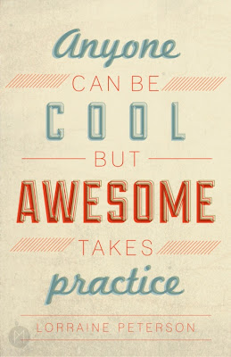 Practice Quote; Awesome