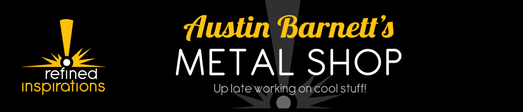 Austin Barnett's Metal Shop