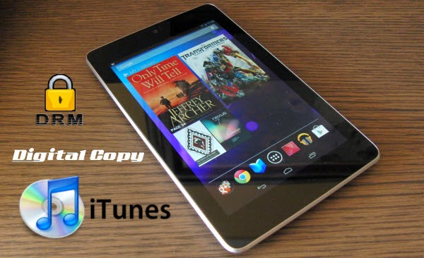Get DRMed iTunes/Digital Copy Movies to Nexus 7