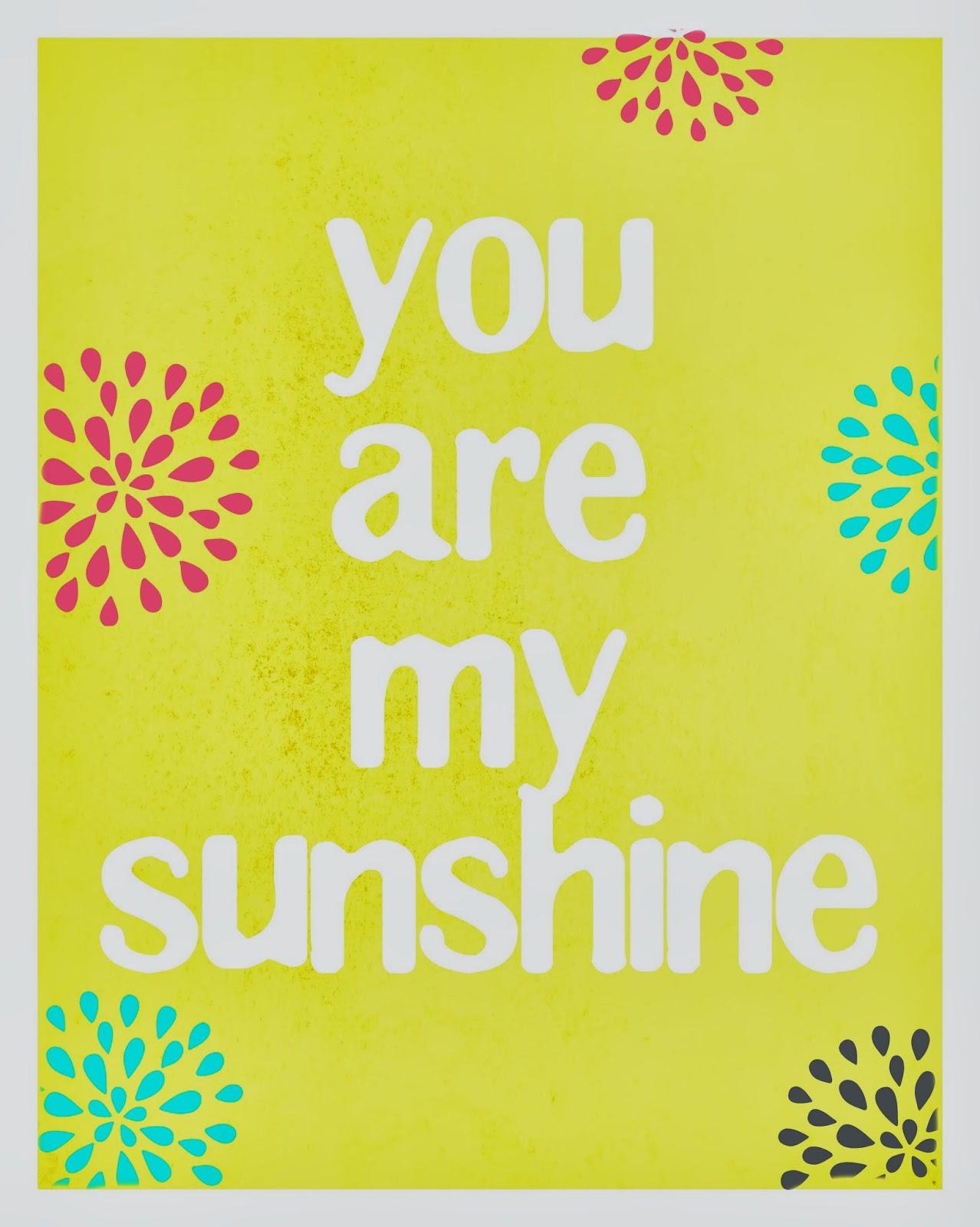 Comprehensive image for you are my sunshine free printable