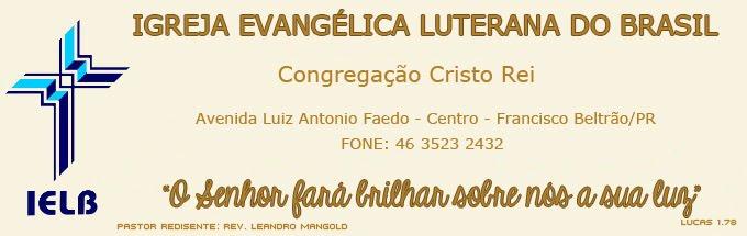 IGREJA EVANGÉLICA LUTERANA DO BRASIL - Congregação Cristo Rei - Francisco Beltrão - PR