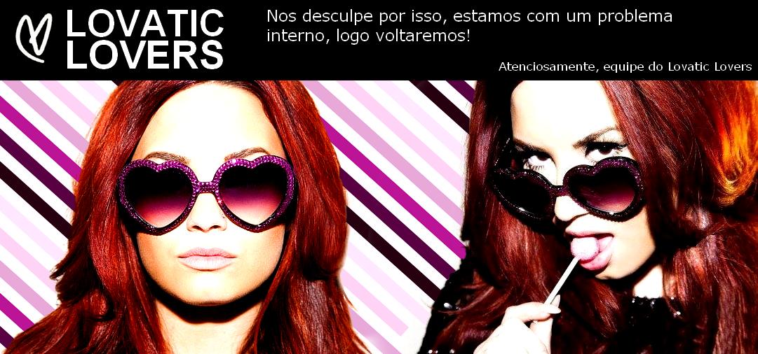 Lovatic Lovers // Sua melhor fonte de noticias sobre a Demi Lovato no Brasil!