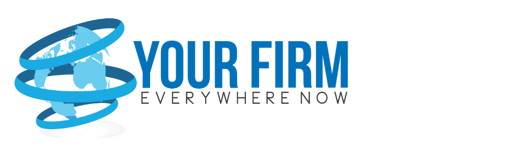 Your Firm Everywhere Now