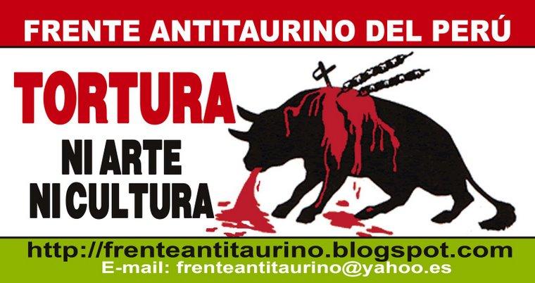 ÚNETE AL FRENTE ANTITAURINO DEL PERÚ