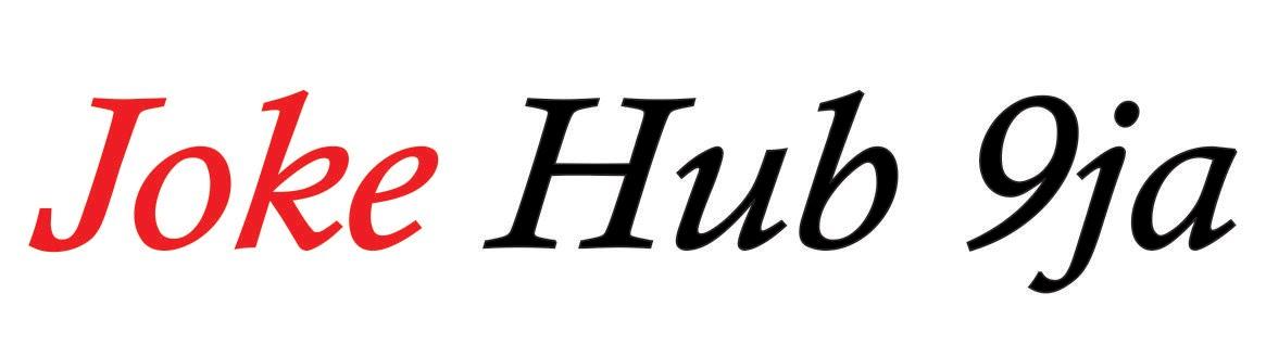 JOKE HUB 9JA