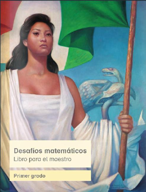 Libro del maestro de Desafíos Matemáticos 2014 - 2015 para Primer Grado